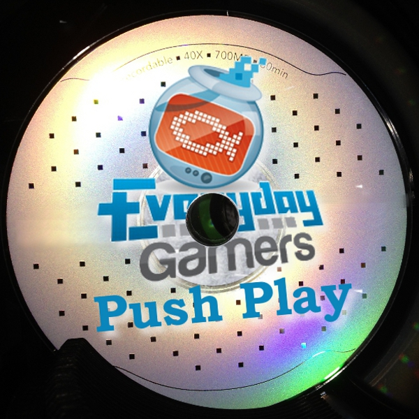 Everyday Gamers Presents Push Play